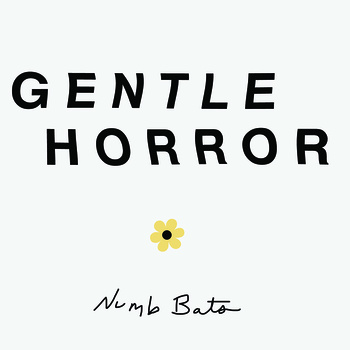 Numb Bats - Gentle Horror